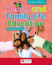 Health and Family Life Education Student's Book 1: For primary level