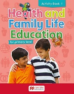 Health and Family Life Education Activity Book 1: For primary level