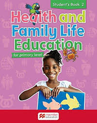 Health and Family Life Education Student's Book 2: For primary level