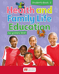 Health and Family Life Education Student's Book 5: For primary level