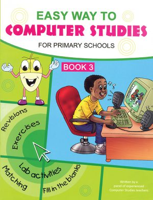 Easy way to computer studies for primary schools book 3
