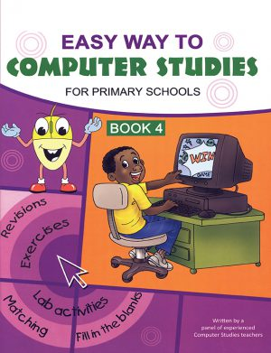 Easy way to computer studies for primary schools book 4