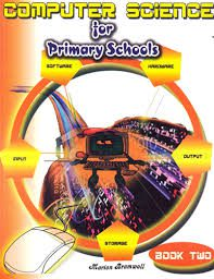 Computer Science for Primary School Book 2