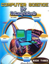 Computer Science for Primary School Book 3